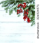 christmas tree branch with red... | Shutterstock . vector #326524571