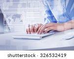 hands of businessman working... | Shutterstock . vector #326532419