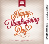 happy thanksgiving day... | Shutterstock .eps vector #326626859