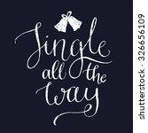 jingle all the way. christmas... | Shutterstock .eps vector #326656109