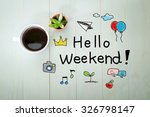 hello weekend message with a... | Shutterstock . vector #326798147