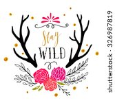 stay wild. hand drawn poster... | Shutterstock .eps vector #326987819