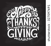 hand drawn happy thanksgiving... | Shutterstock .eps vector #327097691