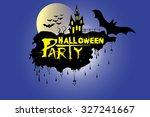 halloween party. message design ... | Shutterstock .eps vector #327241667