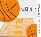 basketball sport design  vector ... | Shutterstock .eps vector #327257465