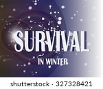 survival in the winter ... | Shutterstock . vector #327328421