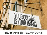 your culture is your brand sign ... | Shutterstock . vector #327440975