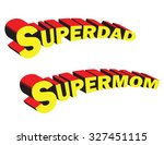 'supermom' and 'superdad'... | Shutterstock .eps vector #327451115