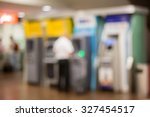 blurred image of atm machines... | Shutterstock . vector #327454517