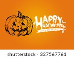 halloween background. happy... | Shutterstock . vector #327567761