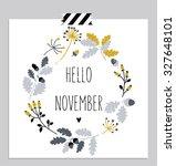 hello november  autumn leaves... | Shutterstock .eps vector #327648101