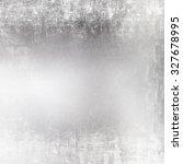 abstract silver grunge...   Shutterstock . vector #327678995