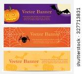 set of three halloween banners. ...   Shutterstock .eps vector #327713831