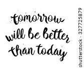 tomorrow will be better than... | Shutterstock .eps vector #327725879