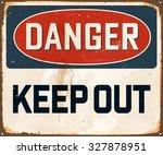 danger keep out   vintage metal ... | Shutterstock .eps vector #327878951