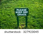 Warning Sign To Keep Off Grass