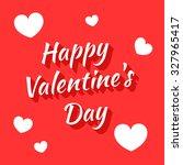inscription happy valentine's... | Shutterstock . vector #327965417