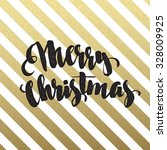 merry christmas lettering... | Shutterstock .eps vector #328009925