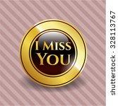 i miss you gold shiny emblem   Shutterstock .eps vector #328113767