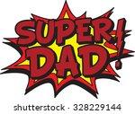 super dad | Shutterstock .eps vector #328229144