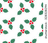 seamless pattern with holly... | Shutterstock .eps vector #328328294