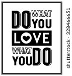 do what you love  love what you ... | Shutterstock .eps vector #328466651