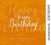 happy birthday orange vector... | Shutterstock .eps vector #328700345