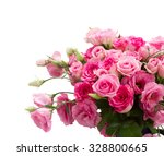 Stock photo bunch of fresh pink roses and eustoma flowers close up isolated on white background 328800665
