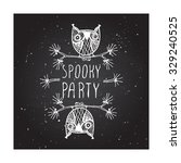 spooky party    halloween... | Shutterstock .eps vector #329240525