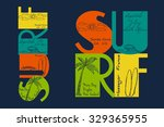 surf typography with sloppy...   Shutterstock .eps vector #329365955