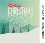 christmas card with landscape   ... | Shutterstock .eps vector #329399027
