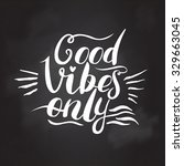 good vibes only hand lettering. ... | Shutterstock .eps vector #329663045