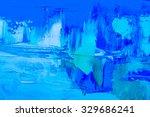 abstract art  background. oil... | Shutterstock . vector #329686241