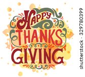 hand drawn happy thanksgiving... | Shutterstock .eps vector #329780399