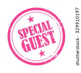 special guest rubber stamp.... | Shutterstock .eps vector #329910197