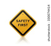 road sign with safet first text ... | Shutterstock . vector #330074414