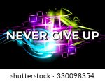 never give up. fitness... | Shutterstock .eps vector #330098354
