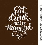 eat  drink and be thankful... | Shutterstock .eps vector #330165011