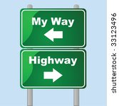 Glossy vector traffic signs showing two directions: my way or the highway - stock vector