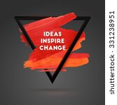 ideas inspire change. triangle... | Shutterstock .eps vector #331238951