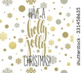 have a holly jolly christmas.... | Shutterstock .eps vector #331458635