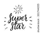 super star  calligraphic poster.... | Shutterstock .eps vector #331744355