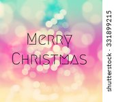 christmas background. merry... | Shutterstock . vector #331899215