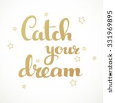 catch your dream calligraphic... | Shutterstock .eps vector #331969895