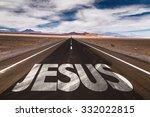 jesus written on desert road | Shutterstock . vector #332022815