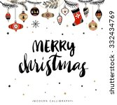 Merry Christmas. Christmas calligraphy. Handwritten modern brush lettering. Hand drawn design elements. | Shutterstock vector #332434769