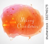 merry christmas watercolor card ... | Shutterstock .eps vector #332740175