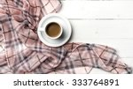 coffee and scarf background on... | Shutterstock . vector #333764891