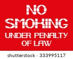 no smoking under penalty of law.... | Shutterstock .eps vector #333995117