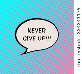 never give up comics halftone... | Shutterstock .eps vector #334341179
